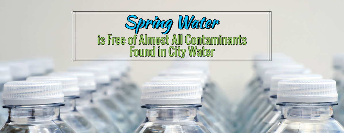 Spring Water is Free of Contaminants