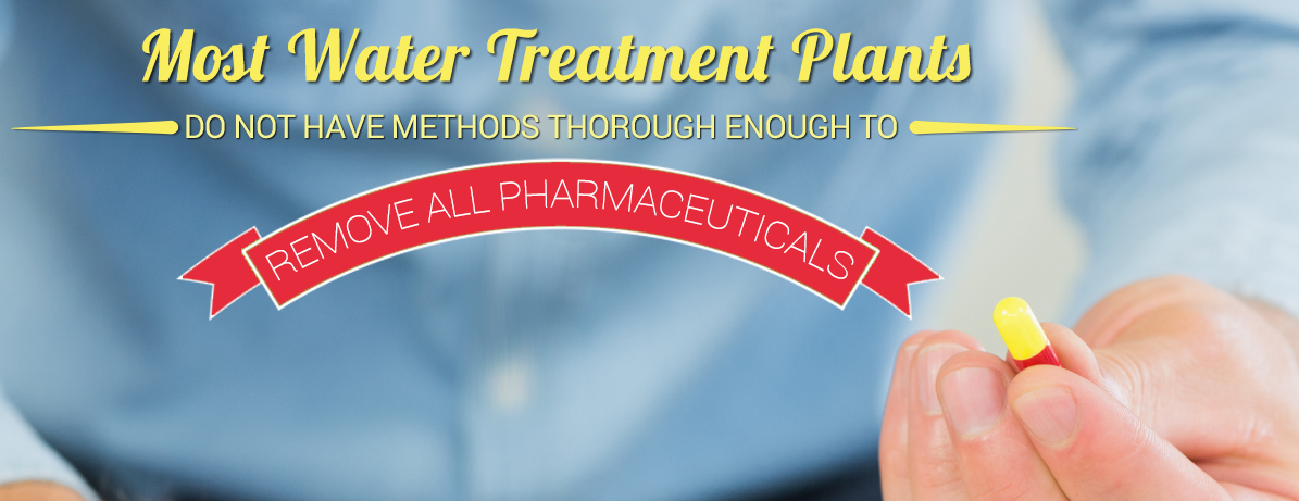 Water Treatment Plants Do Not Remove All Pharmaceuticals