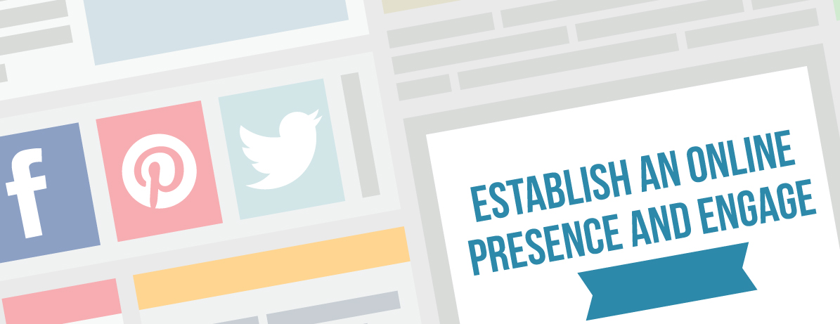 Establish An Online Presence and Engage