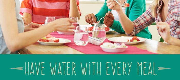 Tips For Drinking More Water: Have A Glass With Each Meal
