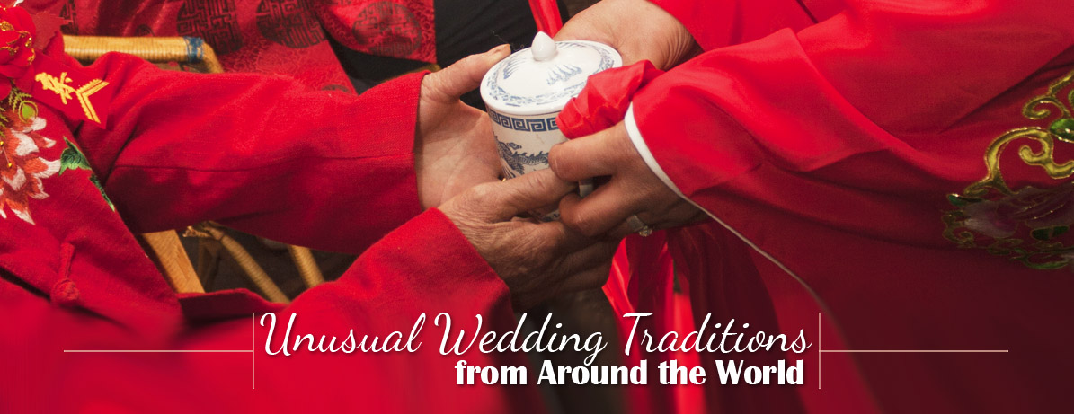 Lucky Wedding Traditions From Around The World: Unusual Wedding Traditions From Around The World